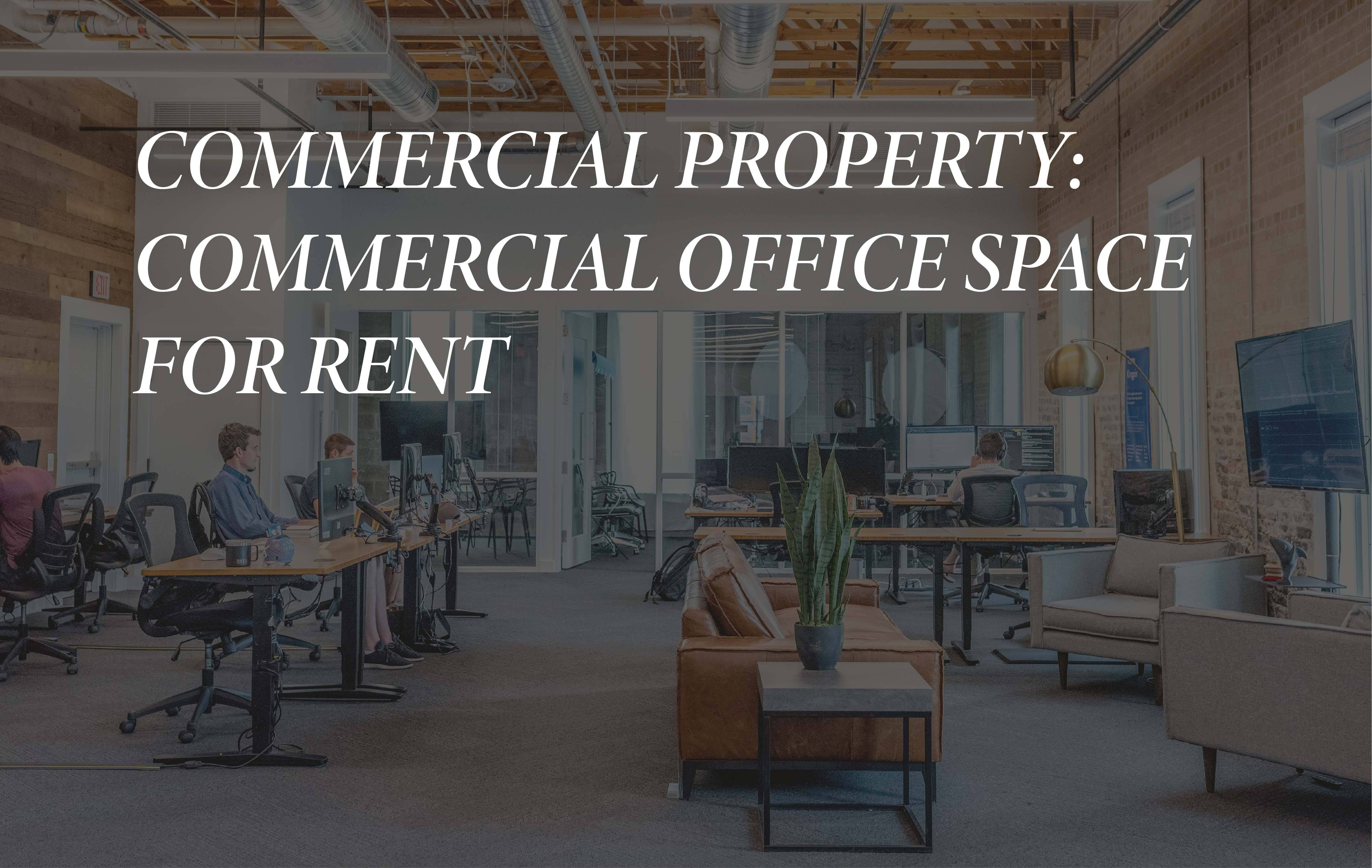 Commercial property: Commercial office space for rent
