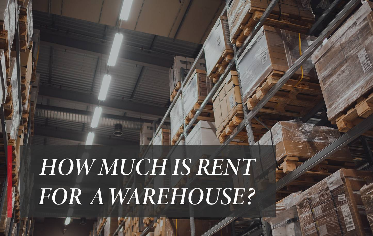 How much is rent for a warehouse?